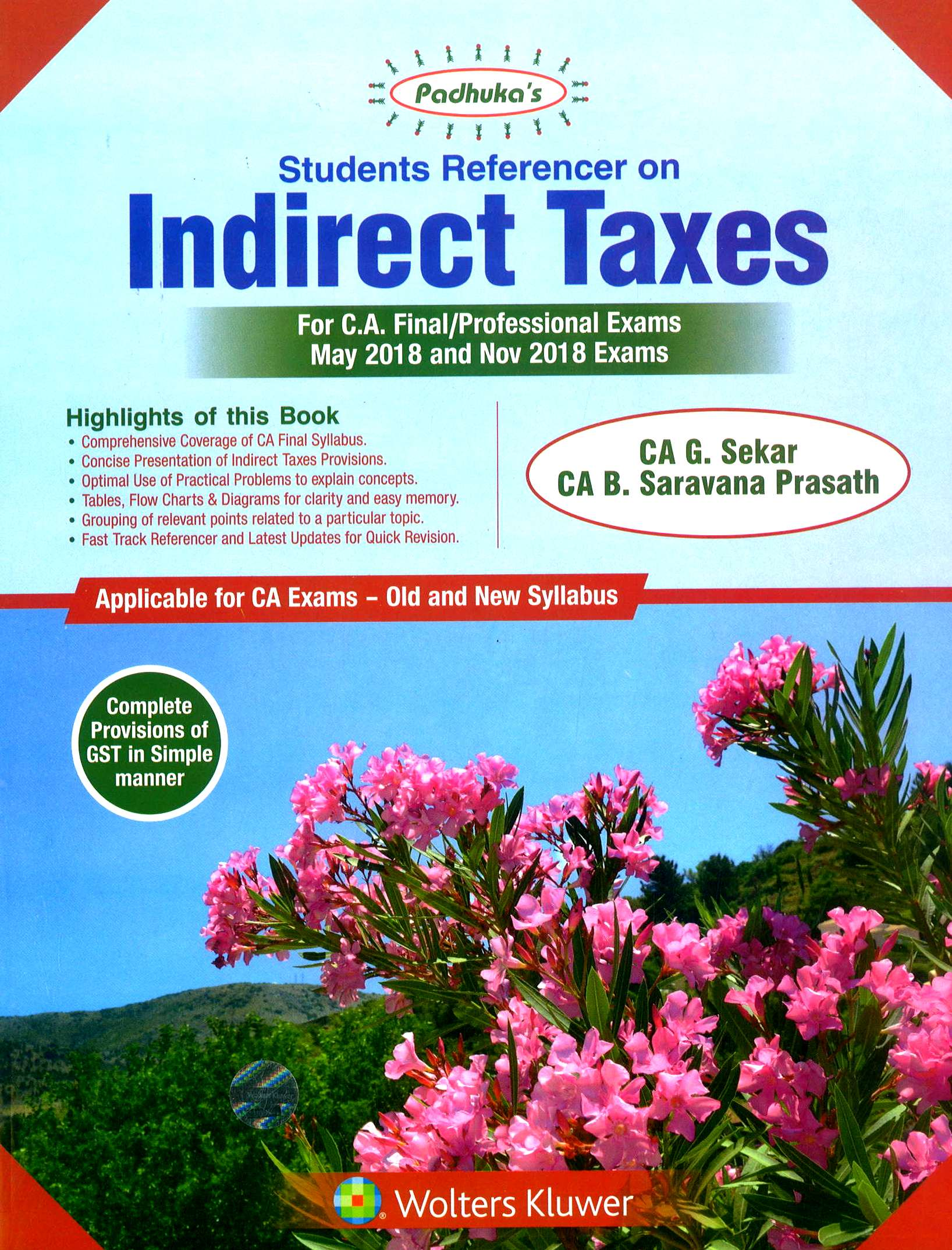 Padhuka Students' Reference on Indirect Taxes for CA Final (old and New Syllabus) for May 2018 and Nov 2018 exam by CA G. Sekar and CA. B Saravana Prasath (Wolters Kluwer Publishing) 14th Edition June 2018