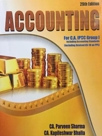 Pooja Law House Accounting including Accounting Standards Applicable for May 2018 Exam for CA IPCC Group I by CA Parveen Sharma and CA Kapileshwar Bhalla (Pooja Law House Publishing) Edition 29th, 2018