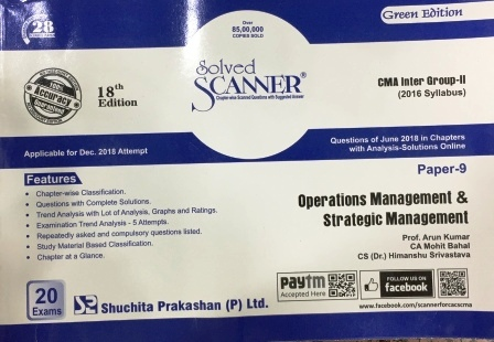 Shuchita Solved Scanner Operations Management & Information System for CMA (syllabus 2016) Inter Group II Paper 9 for Dec 2018 Exam New Syllabus by Prof. Arun Kumar,B.K. Agnihotri, CA Mohit Bahal and CS (Dr.) Himanshu Srivastava (Shuchita Prakashan) Edition 87th Jan 2018