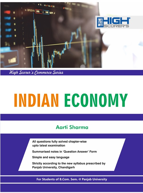 High Scorer's Indian Economics for B.Com semester-V by Aarti Sharma (Mohindra Publishing House) Edition 2018 for Panjab University
