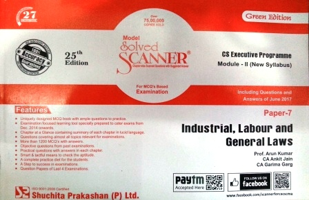 Shuchita Industrial, Labour and General Laws Model Solved Scanner for June 2018 Exam for CS Executive Programme Module-II (New Syllabus) Paper 7 Green Edition by Prof. Arun Kumar, CA Ankit Jain and CA Garima Garg (Shuchita Prakashan) Edition 26th 2017