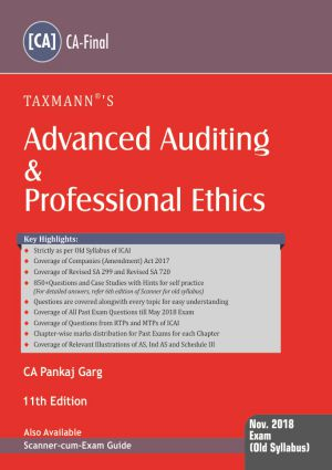 Taxmann's Advanced Auditing and Professional Ethics for CA Final November 2018 exam (Old Syllabus) by CA Pankaj Garg (Taxmann's Publishing)