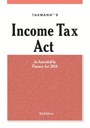 Taxmann Income Tax Act As Amended by Finance Act 2018