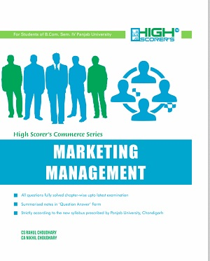 High Scorer's Marketing Management for B.Com. Sem.- IV by CA Rahul Choudhary & CA Nikhil Choudhary (Mohindra Publishing House) Edition 2018 for Panjab University 2019 Examination