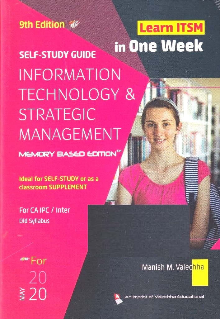 Valechha Educational Self Study Guide on Information Technology and Strategic Management (Memory Based Edition) for CA IPC/Intermediate by Manish M. Valechha (Valechha Educational Publishing) 9th Edition for May 2020 Exam