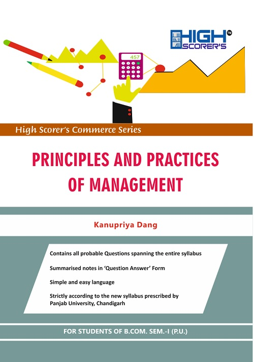 High Scorer's Principles and Practices of Management for B.Com. Sem.- I by Kanupriya Dang (Mohindra Publishing House) Edition 2018 for Panjab University