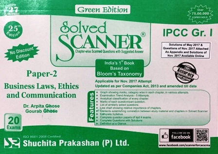 Shuchita Solved Scanner of Business Laws, Ethics and Communication for May 2018 Exam for CA IPCC Group-I Paper 2 Green Edition by Dr. Arpita Ghose and Gourab Ghose (Shuchita Prakashan) Edition 25th July 2017