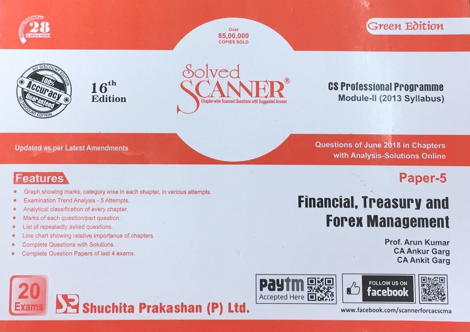 Shuchita Financial, Treasury and Forex Management Solved Scanner for Dec 2018 Exam for CS Professional Programme Module-II (New Syllabus) Paper 5 Green Edition by Prof. Arun KumarCA Ankur Garg and CA Ankit Garg (Shuchita Prakashan) Edition 16th 2018