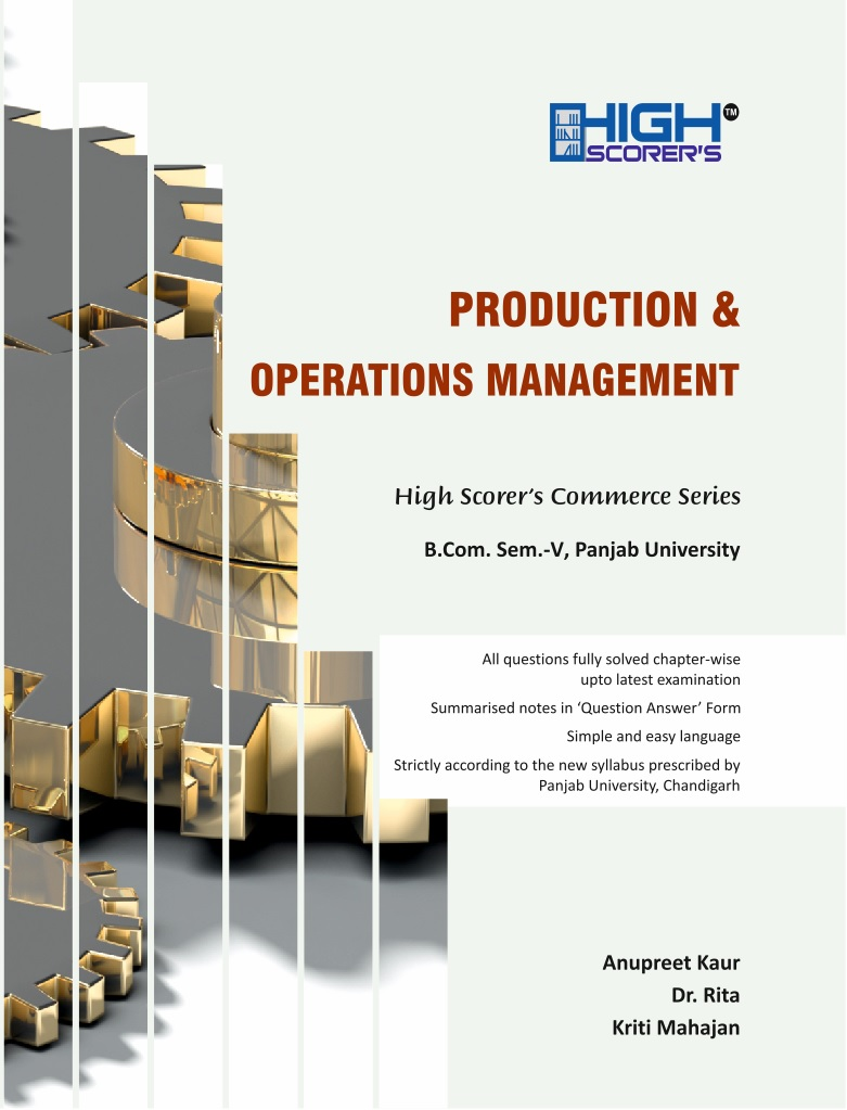 High Scorer's Production & Operations Management for B.Com. Semester-V by Anupreet Kaur, Dr. Rita & Kriti Mahajan (Mohindra Publishing House) Edition 2020 for Panjab University