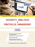 High Scorer's Security Analysis & Portfolio Management for B.Com. Sem.- IV by CA Amit Bhatia & CA Jatin Bansal (Mohindra Publishing House) Edition 2019 for Panjab University