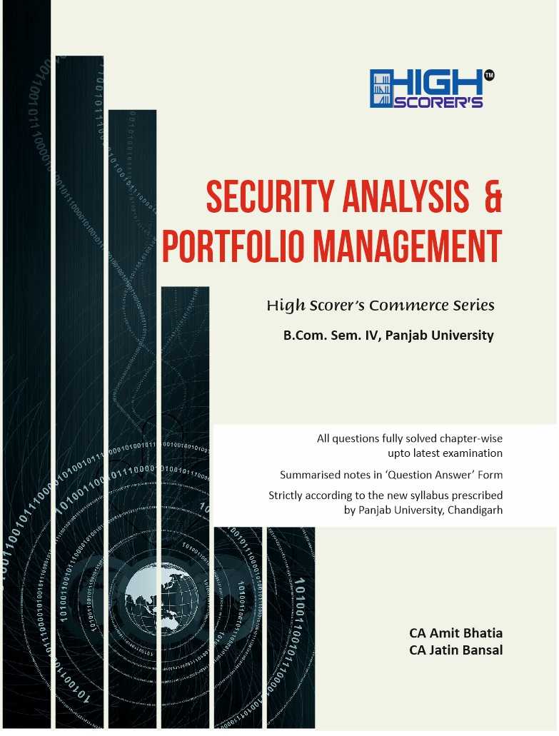High Scorer's Security Analysis & Portfolio Management for B.Com. Sem.- IV by CA Amit Bhatia & CA Jatin Bansal (Mohindra Publishing House) Edition 2020 for Panjab University