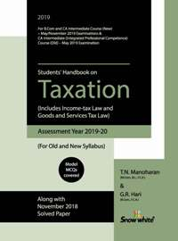 Snow white Student's Handbook on CA Intermediate IPCC Taxation (Includes income tax law and Goods and Service Tax) Old and New Syllabus By T N Manoharan & G R Hari Applicable for May 2019 Exam 33rd Jan 2019 Edition