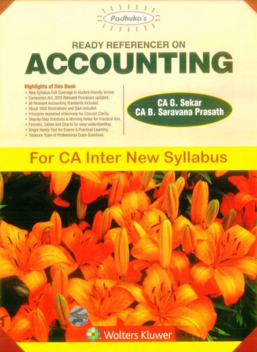 CCH Paduka's Ready Reference on Accounting for CA Inter new syllabus (IPC) -Group I  by CA G. Sekar and CA B. Saravana Prasath (Wolters Kluwer Publishing) Edition  2017