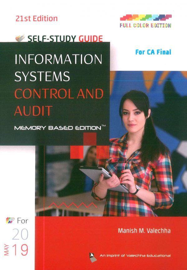 Valechha Educational's Self-Study Guide On Information Systems Control And Audit (ISCA) Old Syllabus for CA Final By Manish Valechha Applicable for MAY 2019 Exam