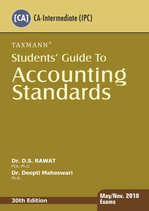 Taxmann's Students Guide to Accounting Standards by Dr. D.S. Rawat and Dr. Deepti Maheshwari for CA-IPC (Taxmann's Publishing) 30th Edition 2017 for May 2018 (Old Syllabus)