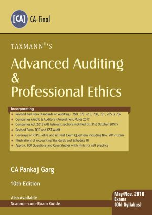Taxmann's Advanced Auditing and Professional Ethics for CA Final May 2018 exam (Old Syllabus) by CA Pankaj Garg (Taxmann's Publishing) 10th Edition 2017