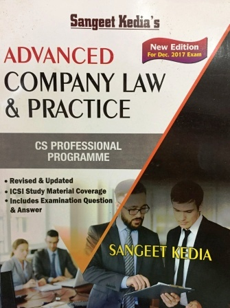 Sangeet Kedia Advanced Company Law & Practice for December 2017 Exam for CS Professional Programme by Sangeet Kedia (Pooja Law House Publishing) Edition 15th edition 2017