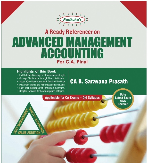 Padhuka A Ready Referencer on Advanced Management Accounting for CA Final May & Nov  2018 exam by CA B. Saravana Prasath (Wolters Kluwer Publishing) Edition 2017