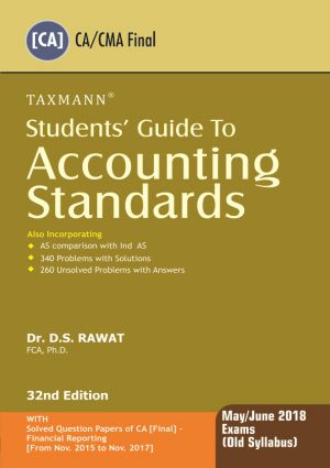 Taxmann's Accounting Standards for  CA Final/CMA, May 2018 Exam by Dr. D.S. Rawat (Taxmann's Publishing) Edition 32th, Dec 2018