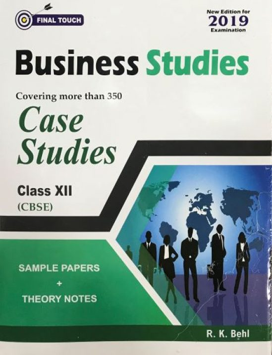 Final Touch Business Studies (Sample Papers + Theory Notes) for Class-XII  (CBSE) by R K  Behl (Aastha Publishing) Edition 2018