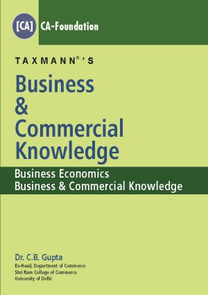 Taxmann Business & Commercial Knowledge CA-Foundation by C.B Gupta   (Taxmann Publishing) 2018 Edition for CA Foundation