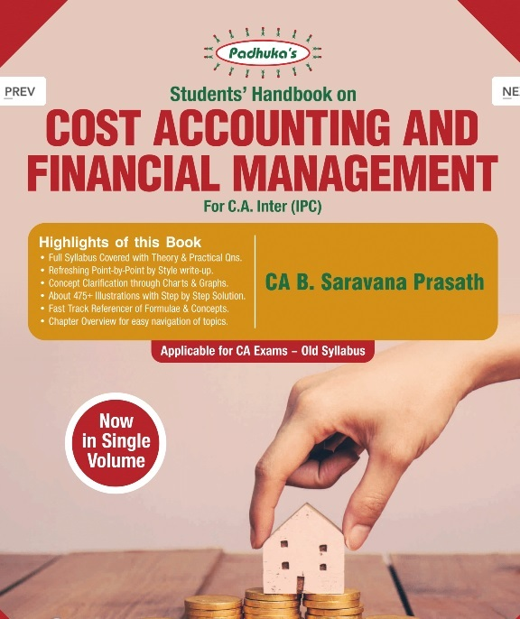 Padhuka Students' Handbook on COST ACCOUNTING and FINANCIAL MANAGEMENT old syllabus For C.A. IPCC By B. Saravana Prasath Applicable for Nov 2018 Exam (Wolters Kluwer Publishing) 2017
