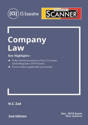 Taxmann Scanner for Company Law new syallabus for June 2019 Exam for CS Executive by N.S. Zad (Taxmann's Publications) 2019