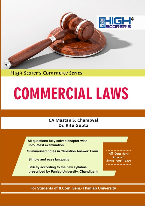 High Scorer's Commercial Laws for B.Com. Sem.- I by CA Mastan Singh Chambyal and Dr. Ritu Gupta (Mohindra Publishing House) Edition 2018 for Panjab University for Dec 2018 Exam