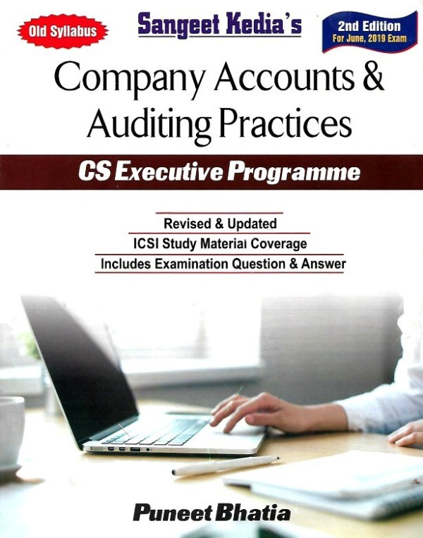 Sangeet Kedia Company Accounts & Auditing Practices For CS Executive By Puneet Bhatia Applicable For June 2019 (Pooja Law House Publishing) Edition 2019