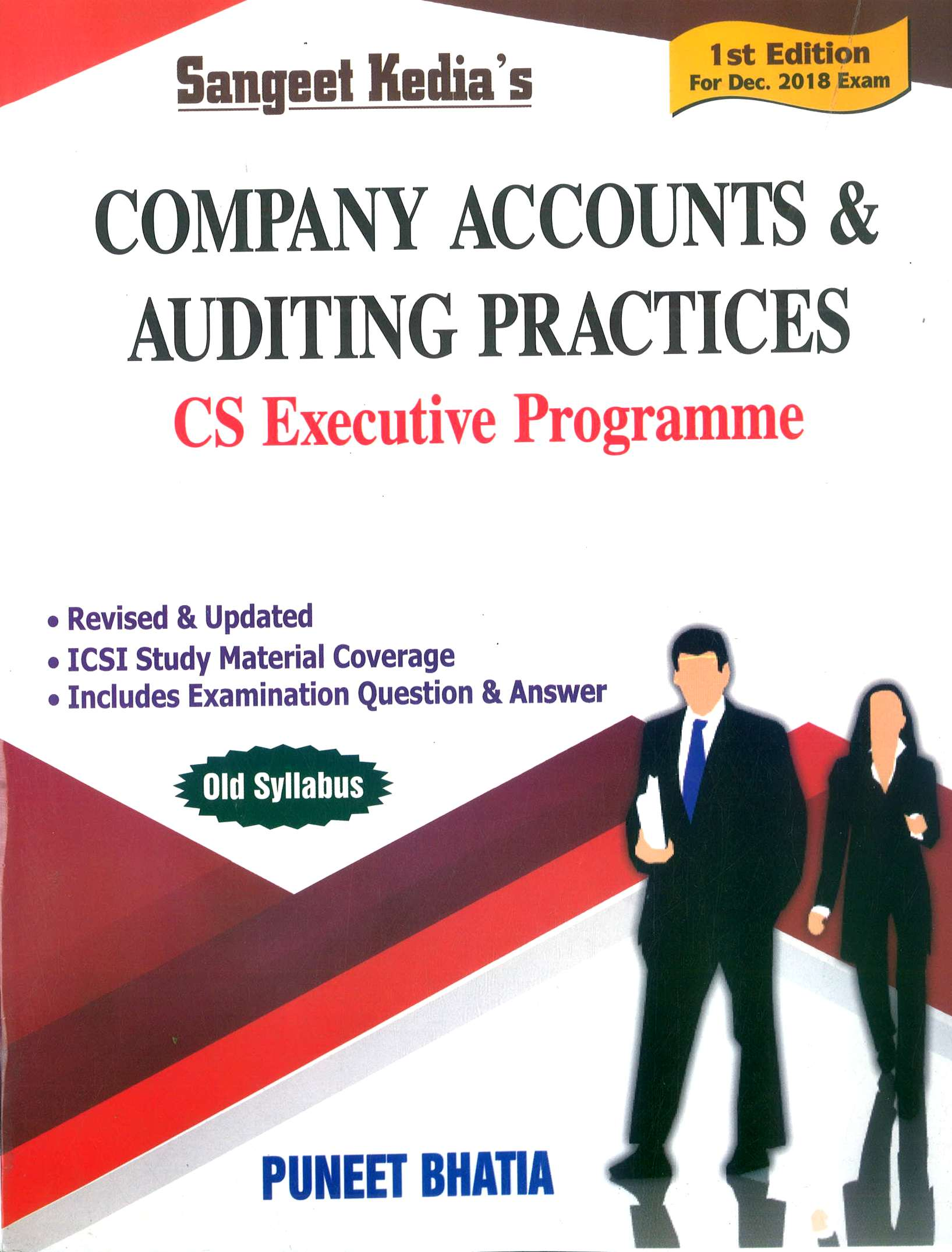 Sangeet Kedia Company Accounts & Auditing Practices For CS Executive By Puneet Bhatia Applicable For Dec 2018 (Pooja Law House Publishing) Edition 1st 2018