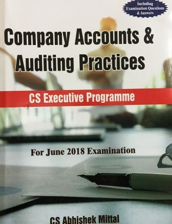 Sangeet Kedia Company Accounts & Auditing Practices For CS Executive By Abhishek Mittal Applicable For June 2018 (Pooja Law House Publishing) Edition 14th 2018