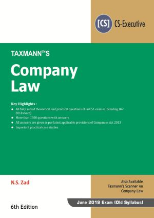 Taxmann Company Law for June 2019 Exam for CS Executive (Old Syllabus) by N.S. Zad (Taxmann's Publications) Edition 6th 2019