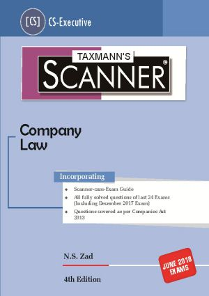 Taxmann Scanner for Company Law for June 2018 Exam for CS Executive by N.S. Zad (Taxmann's Publications) 4th Edition 2018