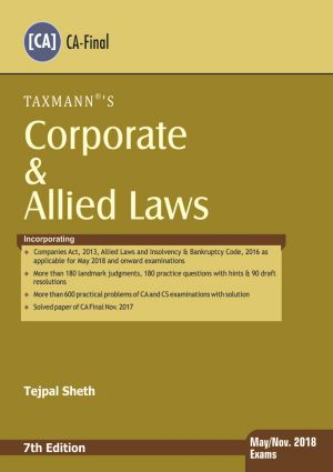 Taxmann Corporate & Allied Laws for CA Final for May/Nov.2018 Exams Exam by Tejpal Sheth (Taxmann Publishing) Edition 7th Edition 2017
