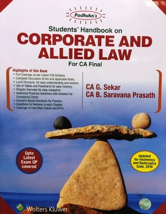 Padhuka's Students'Handbook on Corporate and Allied Law CA Final for Nov 2017 exam by CA G. Sekar and CA B. Saravana Prasath (Wolters Kluwer Publishing) Edition 8th,2017