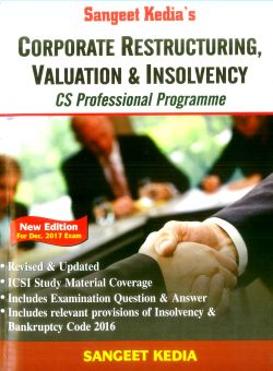 Pooja Law House Corporate Restructuring Valuation and Insolvency For CS Professional New Syllabus By Sangeet Kedia Applicable for Dec 2017 Exam (Pooja Law House Publishing) Edition 15th,June 2017