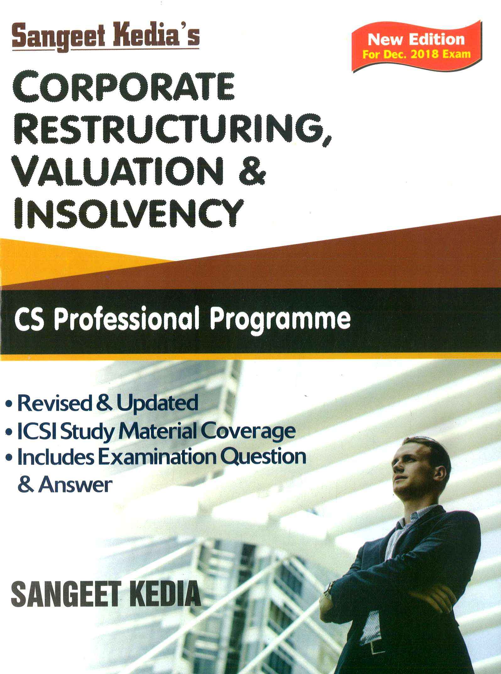 Pooja Law House Corporate Restructuring Valuation and Insolvency For CS Professional New Syllabus By Sangeet Kedia Applicable for Dec 2018 Exam (Pooja Law House Publishing) Edition 17th,June 2018