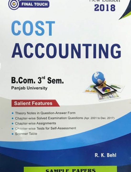 Final Touch Cost Accounting for B Com Semester-III by R K  Behl (Aastha  Publications) Edition 2018 Punjab University