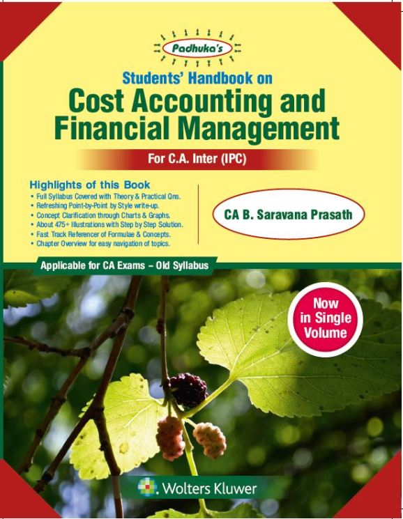 Padhuka Students Handbook on COST ACCOUNTING and FINANCIAL MANAGEMENT old syllabus For C.A. IPCC By B. Saravana Prasath Applicable for May 2020