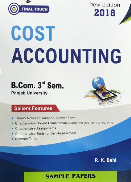 Final Touch Cost Accounting for B.Com Semester-III by R.K. Behl (Aastha Publications) Edition 2018 Punjab University