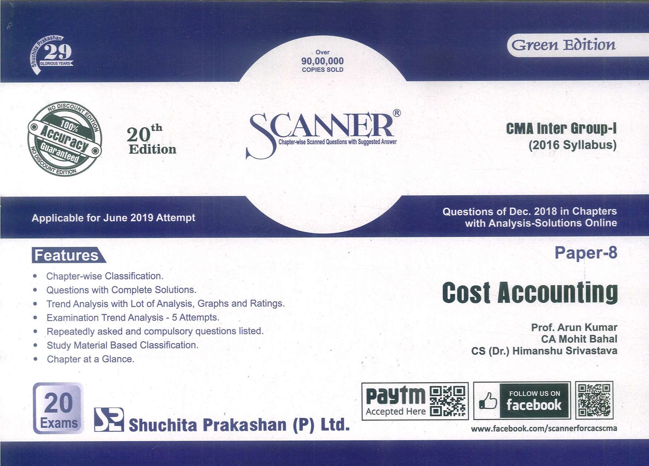 Shuchita Solved Scanner CMA Inter Group-I (Syllabus 2016) Paper-8 Cost Accounting By Prof. Arun Kumar, CA Mohit Bahal and CS (Dr.) Himanshu Srivastava Applicable for  June 2019 Exam (Shuchita Prakashan) 20th Edition 2019