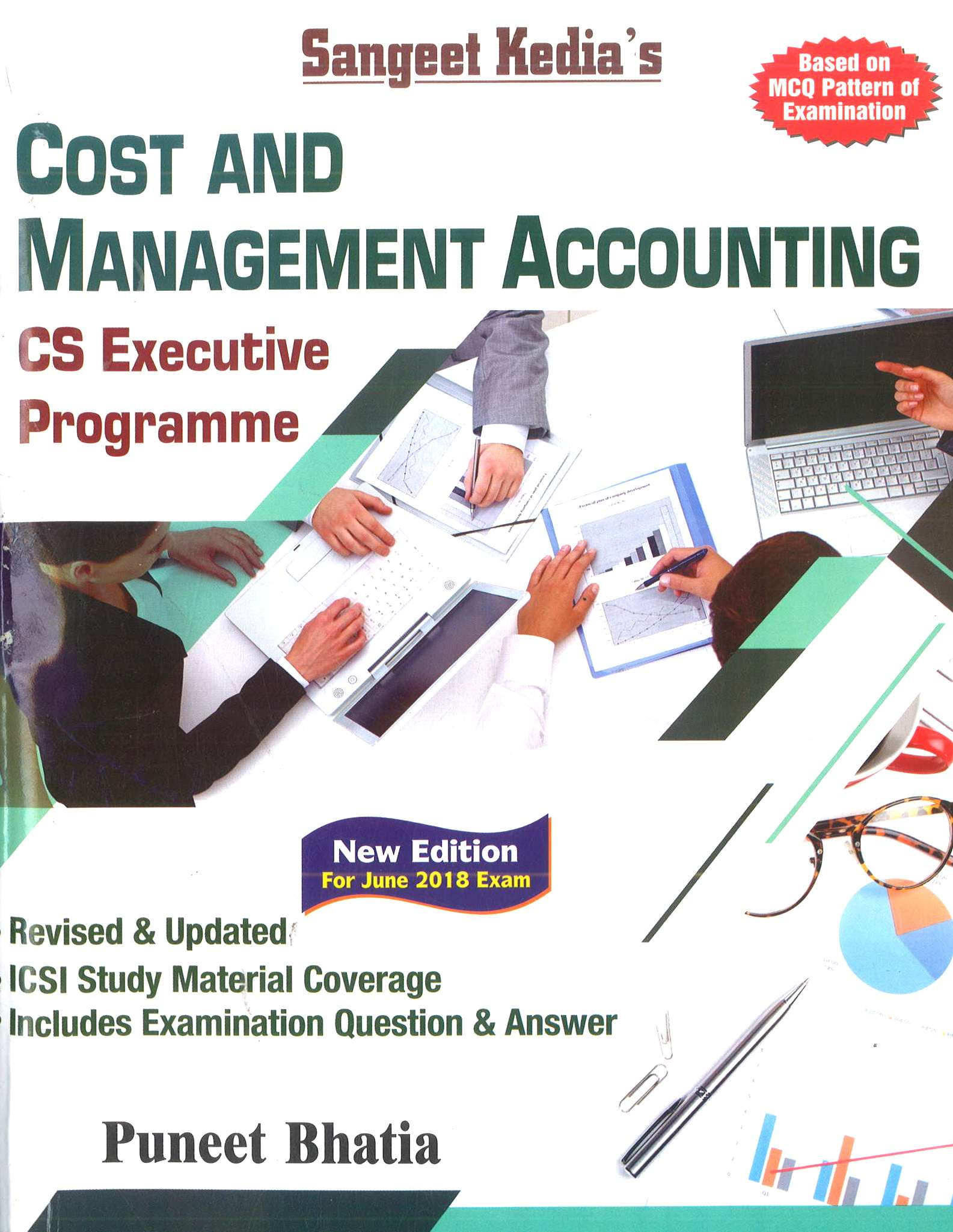Sangeet Kedia Cost & Management Accounting for CS Executive By Puneet Bhatia Applicable For June 2018 Exam(Pooja Law House Publishing) Edition 14th, 2018