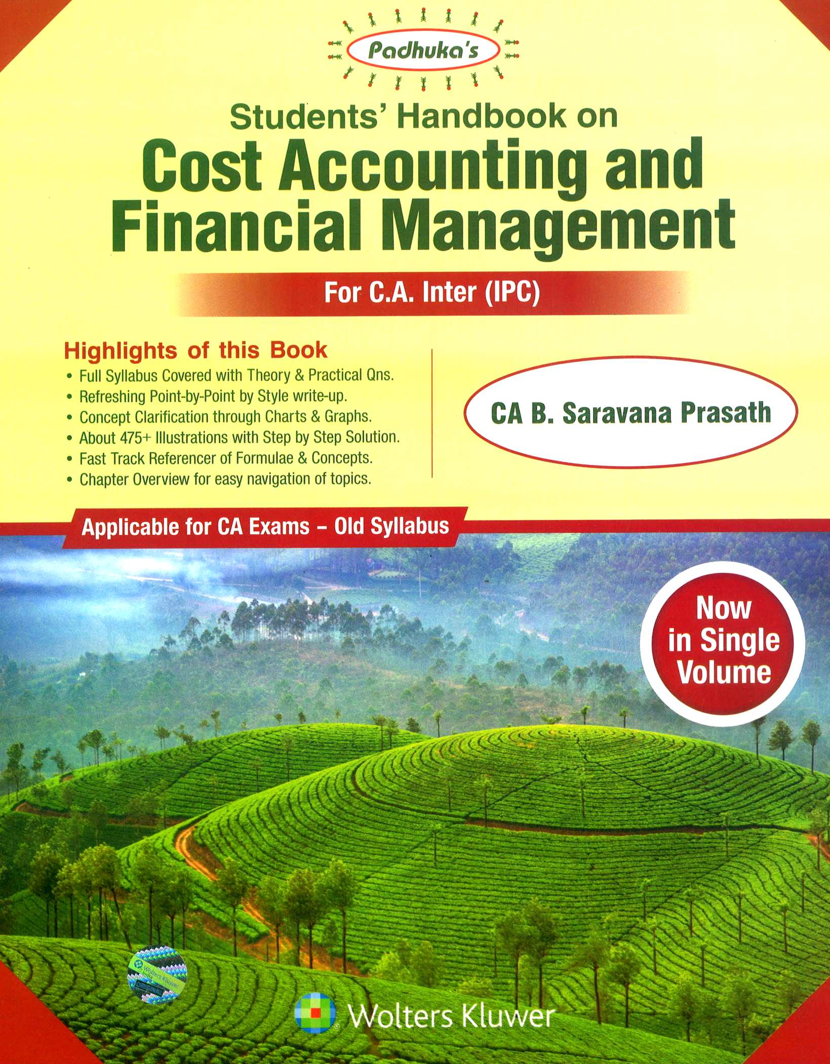 Padhuka Students' Handbook on COST ACCOUNTING and FINANCIAL MANAGEMENT old syllabus For C.A. IPCC By B. Saravana Prasath Applicable for Nov 2018 Exam (Wolters Kluwer Publishing)