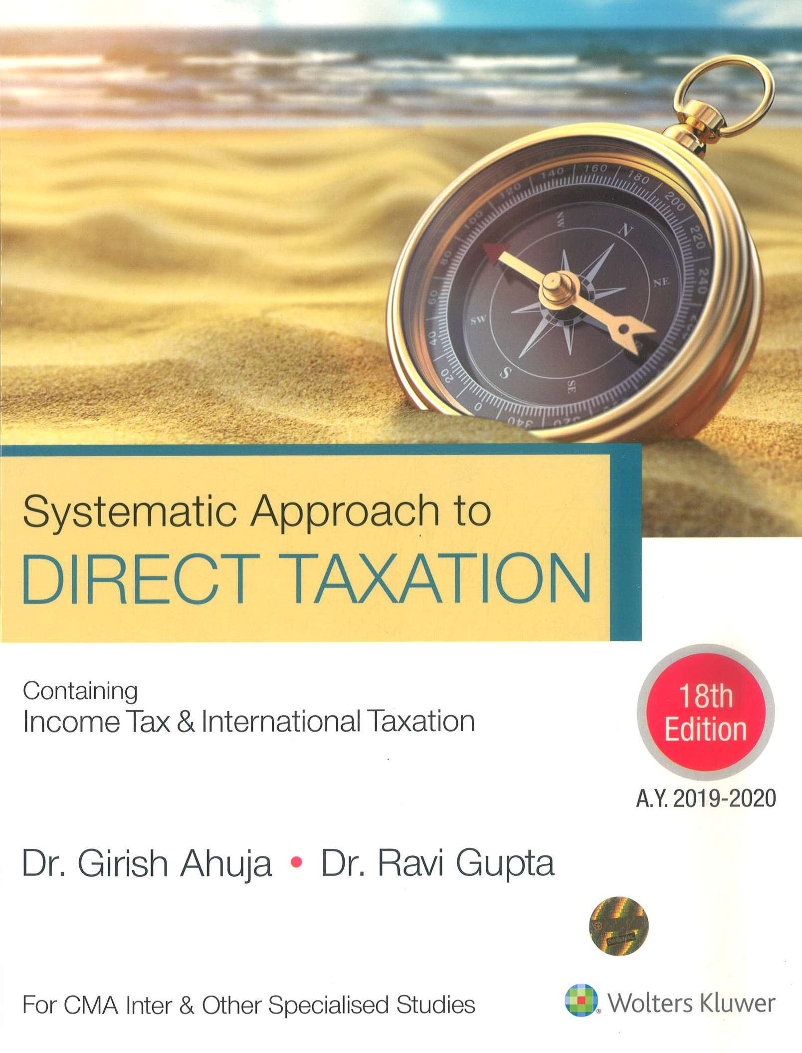 CCH Systematic Approach to Direct Taxation- Containing Income Tax & International Taxation, 18th edition 2019 for June 2019 Exam for CMA Inter by Dr. Girish Ahuja and Dr. Ravi Gupta