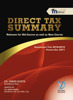 VG Learning Destination Direct Tax Summary Module for CA Final by Vinod Gupta Applicable for May 2018 Exam (VG Learning Destination Publishing) Edition 32nd , 2017