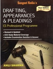 Sangeet Kedia's CS Professional Drafting Appearance & Pleadings (New Syllabus) By Anuj Sharma Applicable Dec 2017 Exam (Pooja Law House Publishing) Edition 15th, June 2017