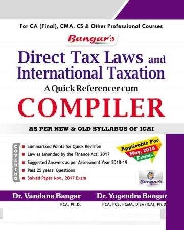 Bangar's Comprehensive Guide to Direct Tax Laws Quick referencer cum Compiler for CA Final By Dr. Yogendra Bangar Dr. Vandana Banga Applicable For May 2018 Exam for CA Final, CMA, CS & Other Professional Courses (Aadhya Prakashan Publishing) Edition 2018