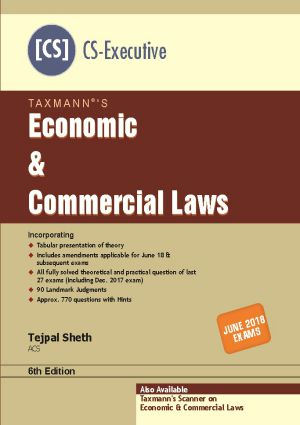 Taxmann CS Executive Economics and Commercial Law By Tejpal Sheth Applicable for June 2018 Exam (Taxmann's Publications) Edition 6th 2018