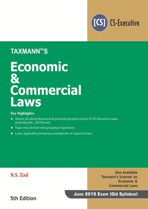 Taxmann CS Executive Economics and Commercial Law (Old Syllabus) By NS.Zad Applicable for June 2019 Exam (Taxmann's Publications) Edition 5th 2019