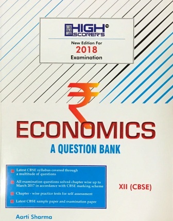 High Scorer's Economics for Class-XII by Aarti Sharma (Mohindra Publishing House) Edition 2017